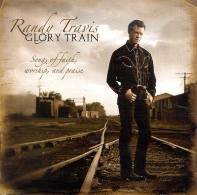 Glory Train: Songs of Faith, Worship and Praise, Compact Disc [CD]   -     By: Randy Travis