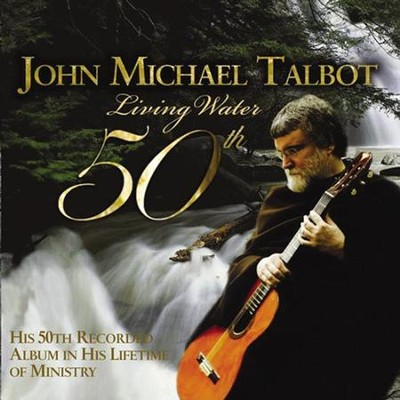 Living Water CD   -     By: John Michael Talbot