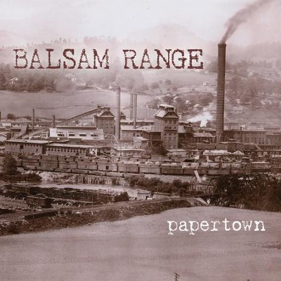 Papertown  [Music Download] -     By: Balsam Range