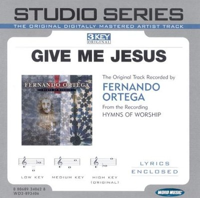 Give Me Jesus - Low key performance track w/o background vocals  [Music Download] -     By: Fernando Ortega