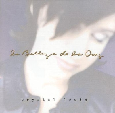 La Belleza de la Cruz, CD   -     By: Crystal Lewis