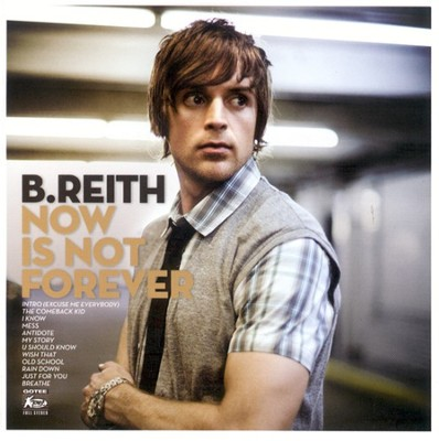 Now Is Not Forever CD   -     By: B. Reith