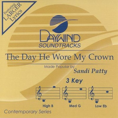 The Day He Wore My Crown, Accompaniment CD   -     By: Sandi Patty