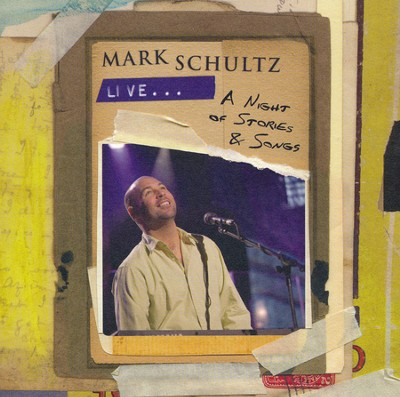 Mark Schultz Live... A Night of Stories & Songs CD   -     By: Mark Schultz