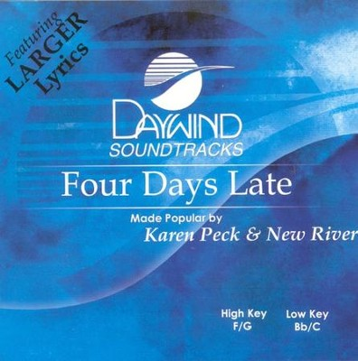 Four Days Late, Acc CD   -     By: Karen Peck & New River