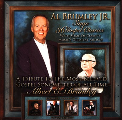 Al Brumley Jr. Sings 36 Gospel Classics with Some of Country Music's Greatest Artists  -