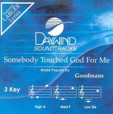 Somebody Touched God For Me, Accompaniment CD  -     By: The Happy Goodmans