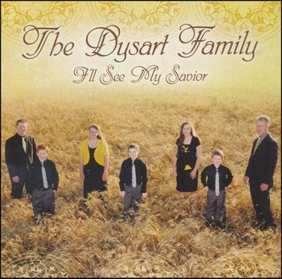 I'll See My Savior, CD   -     By: The Dysart Family