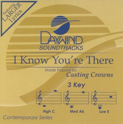 I Know You're There, Accompaniment CD   -     By: Casting Crowns