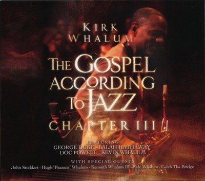 The Gospel According to Jazz, Chapter III CD   -     By: Kirk Whalum