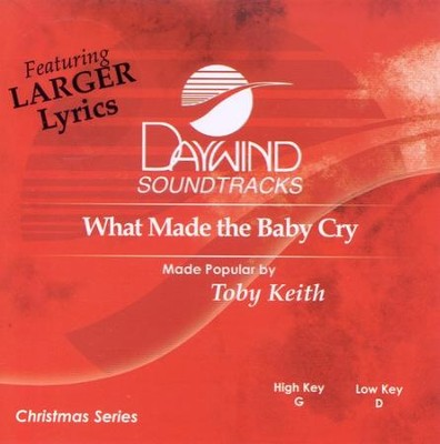 What Made The Baby Cry, Accompaniment CD   -     By: Toby Keith