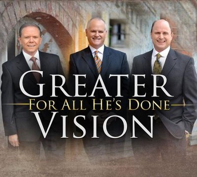 For All He's Done   -     By: Greater Vision