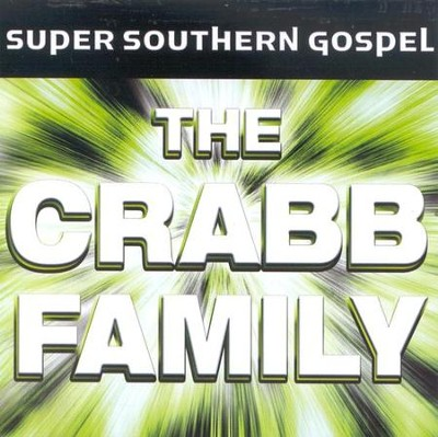 Super Southern Gospel: The Crabb Family, Compact Disc [CD]   -     By: The Crabb Family