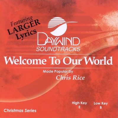 Welcome To Our World, Accompaniment CD   -     By: Chris Rice