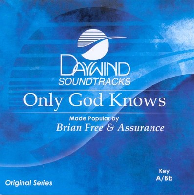 Only God Knows, Accompaniment CD   -     By: Brian Free & Assurance