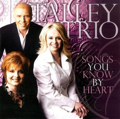 Songs You Know By Heart CD   -     By: The Talley Trio