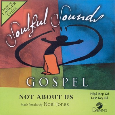 Not About Us, Accompaniment CD   -     By: Noel Jones