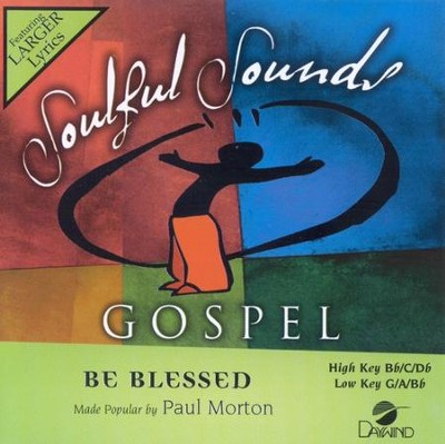 Be Blessed, Accompaniment CD   -     By: Paul Morton