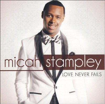 Love Never Fails   -     By: Micah Stampley