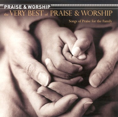 The Very Best of Praise & Worship: Songs of Praise for the  Family CD  -