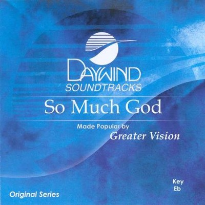 So Much God, Accompaniment CD   -     By: Greater Vision