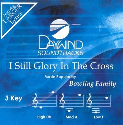 I Still Glory In The Cross, Accompaniment CD   -     By: Bowling Family