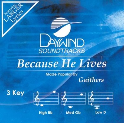 Because He Lives, Accompaniment CD   -     By: The Gaithers