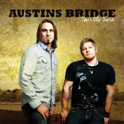 Times Like These CD   -     By: Austin's Bridge