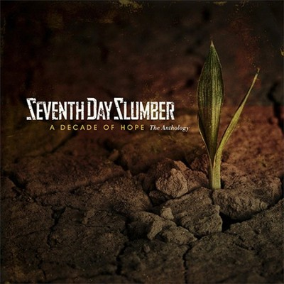 A Decade of Hope   -     By: Seventh Day Slumber