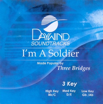 I'm A Soldier, Accompaniment CD   -     By: Three Bridges