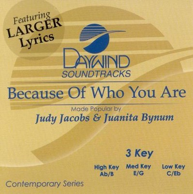 Because Of Who You Are, Accompaniment CD   -     By: Judy Jacobs, Juanita Bynum