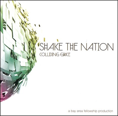 Colliding Grace    -     By: Shake the Nation