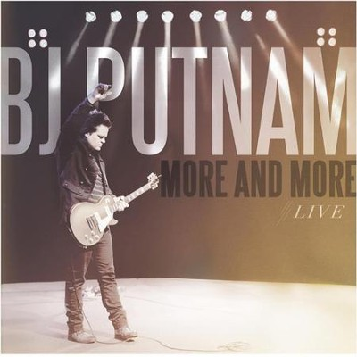 More and More (Live)   -     By: BJ Putnam