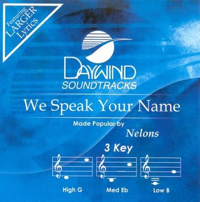 We Speak Your Name, Accompaniment CD   -     By: The Nelons