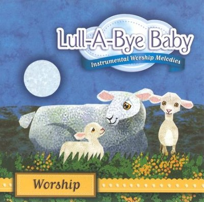 Lull-A-Bye Baby: Worship CD   -