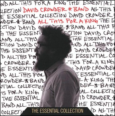 All This for a King: The Essential Collection   -     By: David Crowder Band