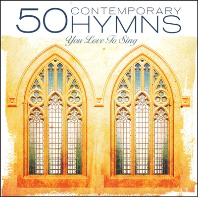 50 Contemporary Hymns You Love to Sing   -