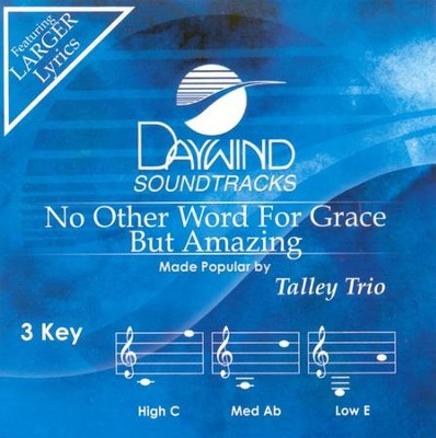 No Other Word For Grace But Amazing, Accompaniment CD   -     By: The Talley Trio