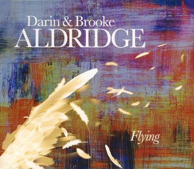 Flying   -     By: Darin Aldridge, Brooke Aldridge