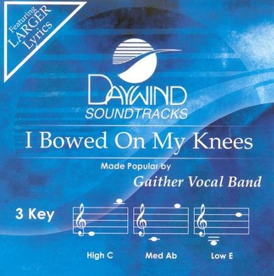 I Bowed On My Knees, Accompaniment CD   -     By: Gaither Vocal Band