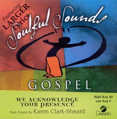 We Acknowledge Your Presence, Accompaniment CD   -     By: Karen Clark-Sheard