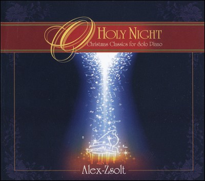O Holy Night: Christmas Classics for Solo Piano   -     By: Alex Zsolt