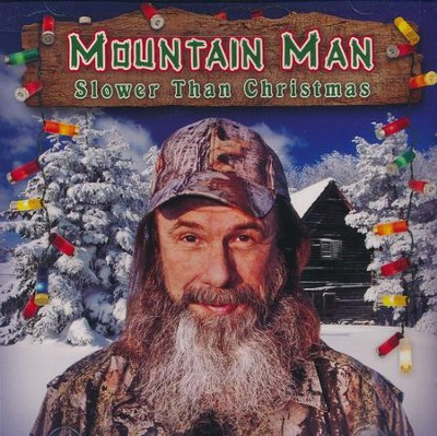 Mountain Man's Slower Than Christmas   -     By: Mountain Man