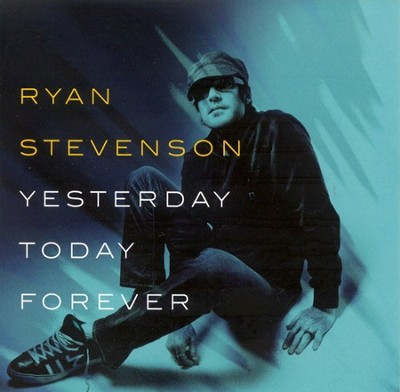 Yesterday, Today, Forever CD   -     By: Ryan Stevenson