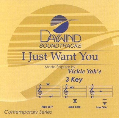 I Just Want You, Accompaniment CD   -     By: Vicki Yohe