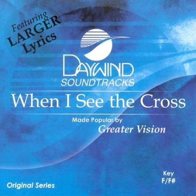 When I See The Cross, Accompaniment CD   -     By: Greater Vision