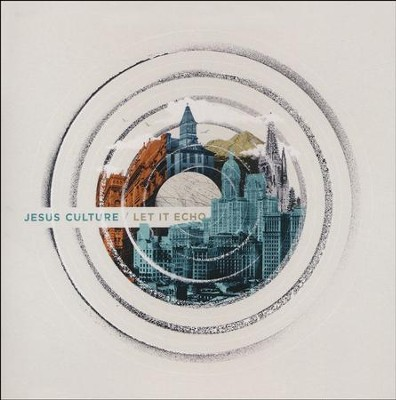 Let It Echo CD  -     By: Jesus Culture