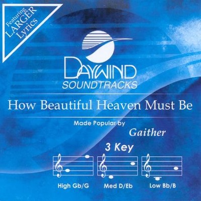 How Beautiful Heaven Must Be, Accompaniment CD   -     By: The Gaithers