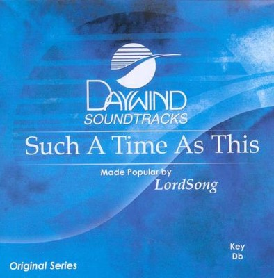 Such A Time As This, Accompaniment CD   -     By: LordSong