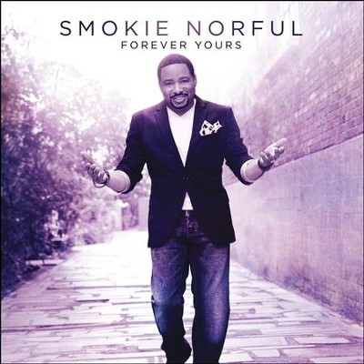 Forever Yours   -     By: Smokie Norful